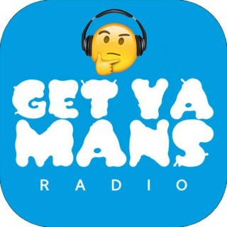 Get Ya Mans Radio™