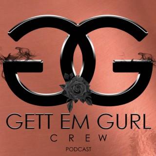 Gett Em Gurl Crew