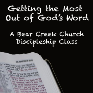 Getting the Most Out of God's Word @ BCC