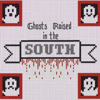 Ghosts Raised in the South