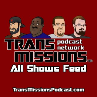 TransMissions Podcast: Transformers News and Reviews! - All Shows Feed