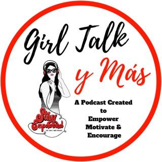 Girl Talk y Mas Podcast