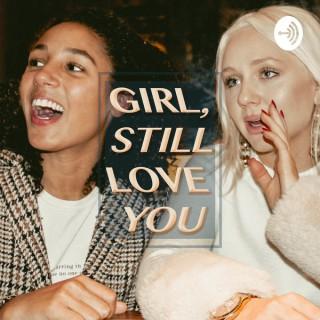 Girl, Still Love You