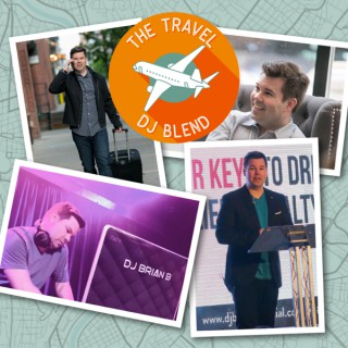 The Travel DJ Blend with DJ Brian B