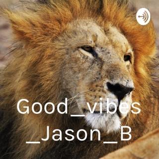 Good_vibes_Jason_B