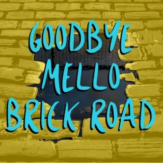 Goodbye Mello Brick Road – Three Angry Nerds