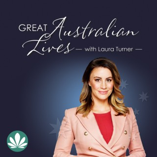 Great Australian Lives with Laura Turner