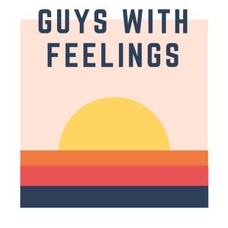 Guys with Feelings
