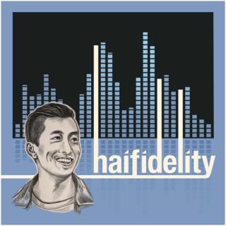Haifidelity