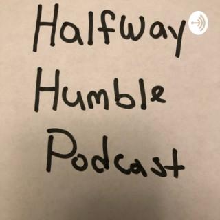 Halfway Humble Podcast