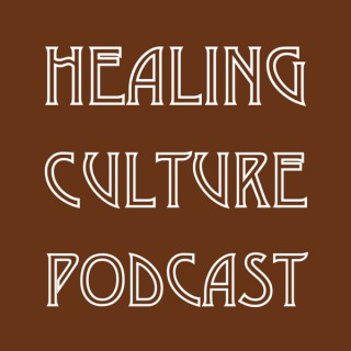 Healing Culture Podcast