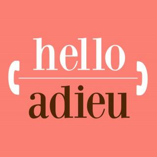 Hello and Adieu Podcast