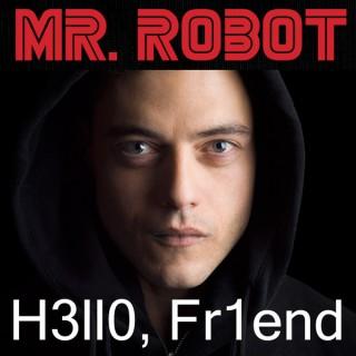 Hello Friend - A Mr. Robot Podcast