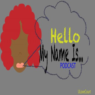 Hello My Name Is...Podcast
