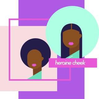 Heroine Cheek