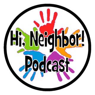 Hi, Neighbor! Podcast