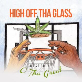 High Off Tha Glass