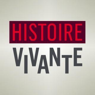 Histoire Vivante - La 1ere