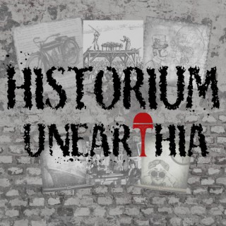 Historium Unearthia: Unearthing History's Lost and Untold Stories