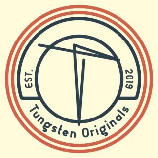 Tungsten Originals