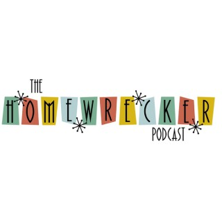 Homewrecker Podcast