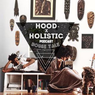 HoodxHolistic Podcast