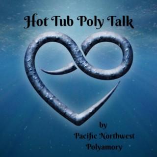Hot Tub Poly Talk