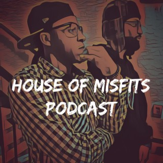 House of Misfits Podcast