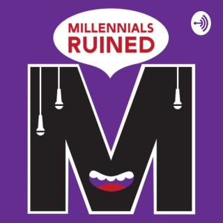How Millennials Ruined