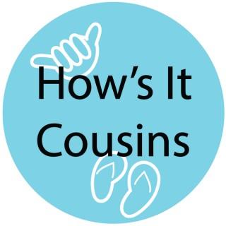 How's It Cousins