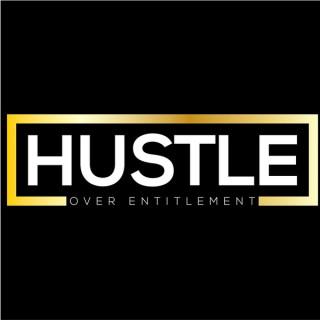 Hustle Over Entitlement