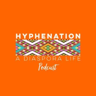 HypheNation: A Diaspora Life