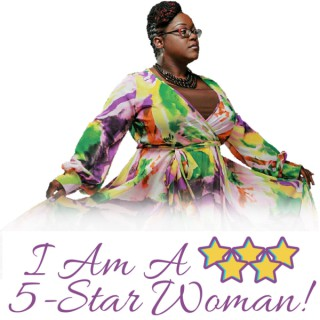 I Am A 5-Star Woman! Podcast