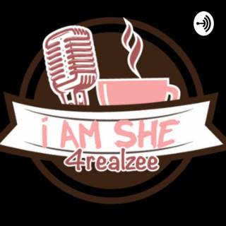 I AM SHE 4realzee