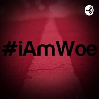 I Am Woe