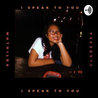 I Speak to You
