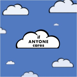 If Anyone Cares