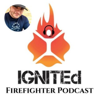 IGNITEd Firefighter Podcast