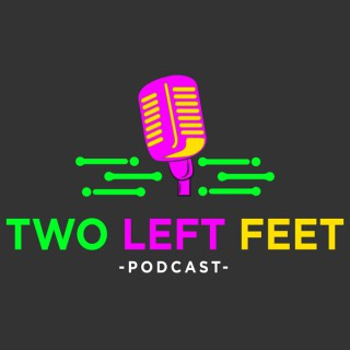Two Left Feet Podcast