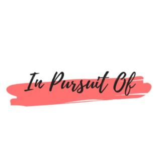 In Pursuit Of