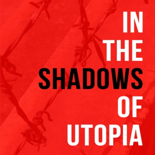 In the Shadows of Utopia