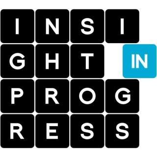 Insight in Progress