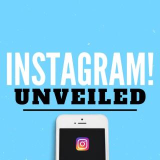 Instagram Unveiled