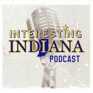 Interesting Indiana Podcast