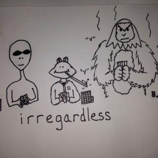 Irregardless Podcast