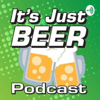 It's Just Beer Podcast