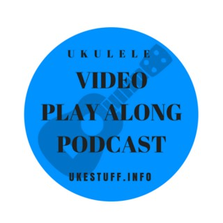 Ukulele Video Play Along Podcast