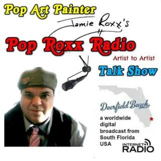 Jamie Roxx's Pop Roxx Talk Radio Show