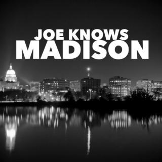 Joe Knows Madison Podcast