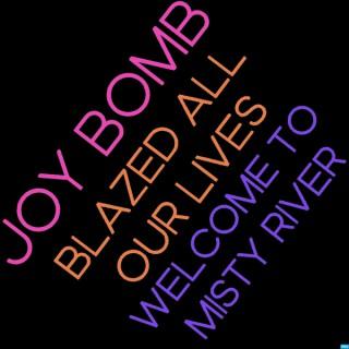 JOY BOMB / BLAZED ALL OUR LIVES